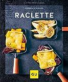 Raclette (GU KüchenRatgeber) (German Edition)