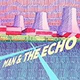 Songtexte von Man & The Echo - Man & The Echo