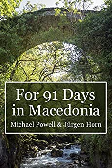 For 91 Days in Macedonia (English Edition) di [Powell, Michael]