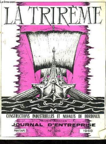 LA TRIREME FORGES ET CHANTIERS DE LA GIRONDE. N° 26. PRINTEMPS 1968. SOMMAIRE: MECANIQUE CHAUDRONNERIE REALISATIONS EVOLUTION, LA COMPAGNIE INTERNATIONALE DES WAGONS LITS, GRAND RALLYE TOURISTIQUE LA TRIREME...