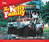 Who'll Come With Me By Kelly Family (2011-09-01)