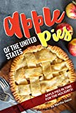 Apple Pies of the United States: Apple Pies in Time for the Holidays!