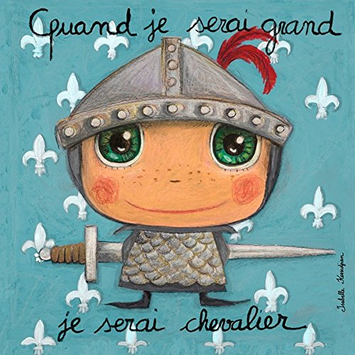 """Tableau """"Quand je serai grand, je serai chevalier"""""""