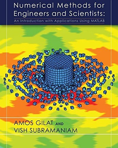 Numerical Methods for Engineers and Scientists: An Introduction with Applications Using MATLAB by Amos Gilat (2007-04-06)