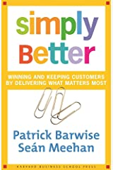 Simply Better: Winning and Keeping Customers by Delivering What Matters Most Hardcover