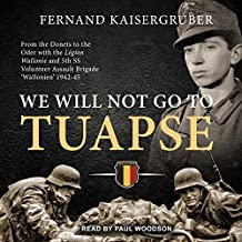 We Will Not Go to Tuapse: From the Donets to the Oder with the Legion Wallonie and 5th SS Volunteer Assault Brigade �wallonien� 19
