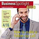 Business Spotlight Audio - Follow-up calls. 4/2016: Business Englisch lernen - Folgetelefonate