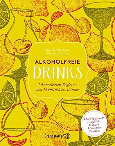 Alkoholfreie Drinks: Die perfekt...