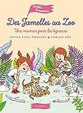 Telecharger Livres Des jumelles au zoo Une maman pour les tigreaux (PDF,EPUB,MOBI) gratuits en Francaise