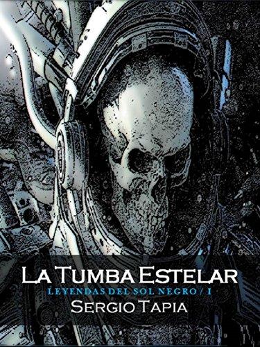Tumba Estelar (Leyendas del Sol Negro nº 1) par S. Tapia