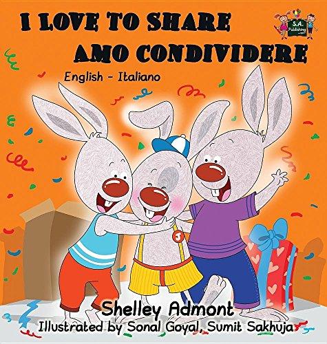 I Love to Share Amo Condividere: English Italian Bilingual Edition