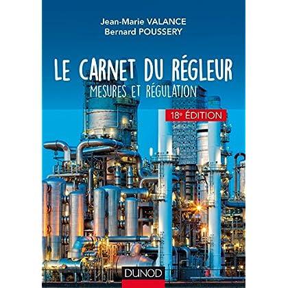 Le carnet du régleur - 18e éd. - Mesures et régulation