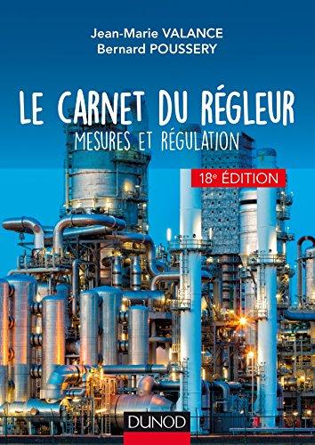 Le carnet du régleur - 18e éd. - Mesures et régulation: Mesures et régulation