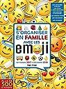 S'organiser en famille Emoji de septembre 2017 à Décembre 2018 par Hugo Image