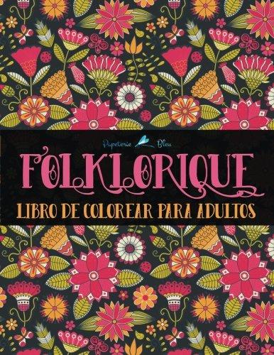 Folklorique: Libro De Colorear Para Adultos por Papeterie Bleu