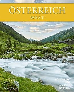Fotoworkshop Österreich West: Landschaftsfotografie   Digitale Fotografie   Reisefotografie   Österreichbilder von [Mirau, Rainer]
