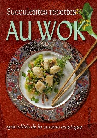 Succulentes recettes au wok