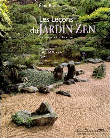 Les Leçons du Jardin zen. Espace et ill...