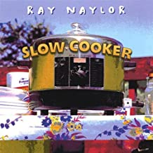 Slow Cooker By Ray Naylor (2003-03-04)