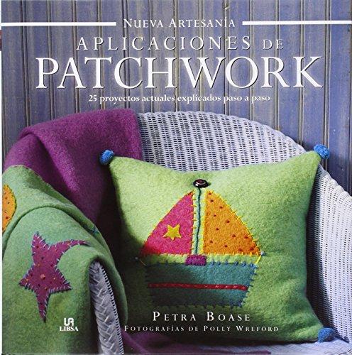 Aplicaciones De Patchwork (Nueva Artesanía) por Petra Boase