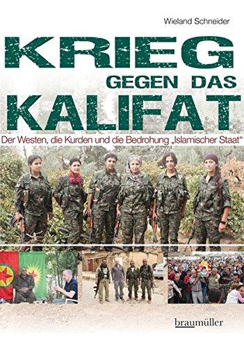 """Krieg gegen das Kalifat: Der Westen, die Kurden und die Bedrohung """"Islamischer Staat"""""""