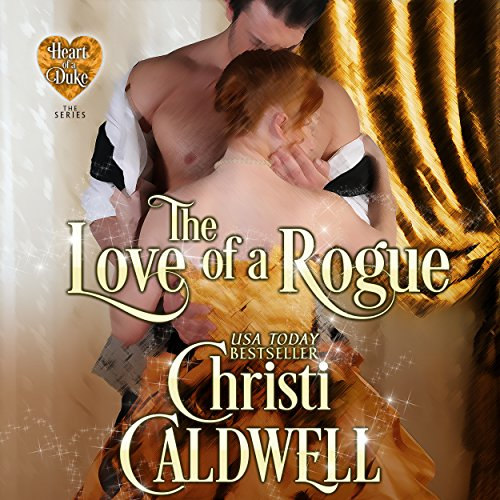 The Love of a Rogue: The Heart of a Duke, Book 3