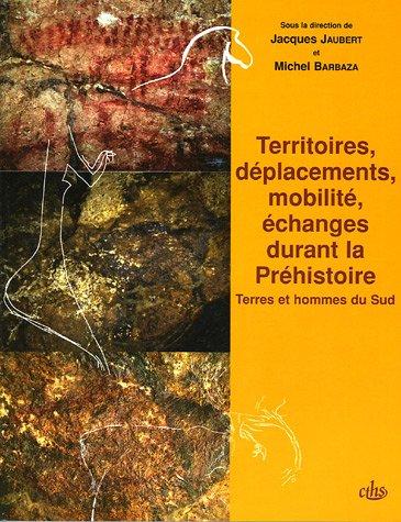 Territoires, déplacements, mobilité, échanges durant la Préhistoire