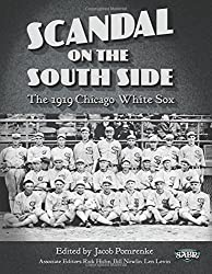 Scandal on the South Side: The 1919 Chicago White Sox: Volume 28 (The SABR Digital Library) by Jacob Pomrenke (10-Jun-2015) Paperback