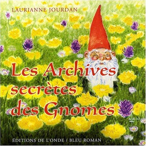 Les archives secrètes des gnomes par Laurianne Jourdan