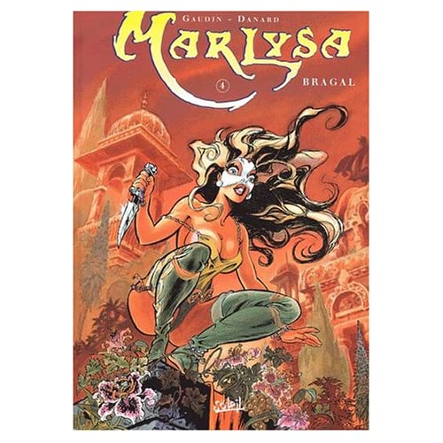 Marlysa, Tome 4 : Bragal