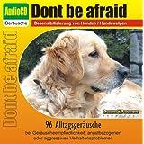 CD Dont be afraid - Desensibilisierung von Hunden / Hundewelpen 96 Alltagsgeräusche