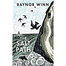 The Salt Path: The uplifting true story. A Sunday Times Bestseller. Shortlisted for The Wainwright Prize