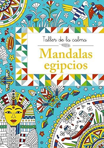 Taller de la calma. Mandalas egipcios (Castellano - A Partir De 6 Años - Libros Didácticos - Taller De La Calma) por Varios Autores