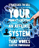 Strategies to sell your product creating an affiliate system that works (English Edition)