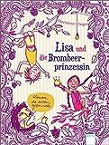 Lisa und die Brombeerprinzessin: Löwen, die brüllen, beißen nicht