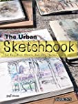 The Urban Sketchbook: Urban Sketches,...
