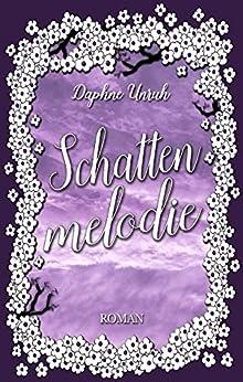 Schattenmelodie: Band 2 (Zauber der Elemente) von [Unruh, Daphne]