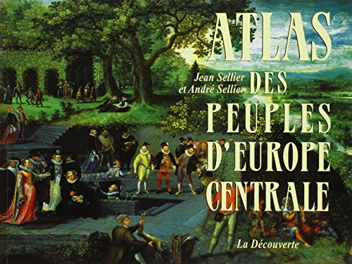 Atlas des peuples d'Europe centrale par André SELLIER