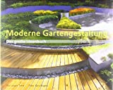 """Moderne Gartengestaltung: Kompetenz aus erster Hand – von Ulrich Timm, dem langjährigen Ressortleiter der """"SCHÖNER WOHNEN""""das große Ideenbuch zur modernen Gartengestaltung"""
