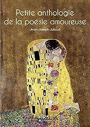 Petite anthologie de la poésie amoureuse