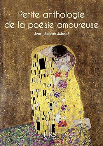 Petite anthologie de la poésie amoureuse par Jean-Joseph JULAUD