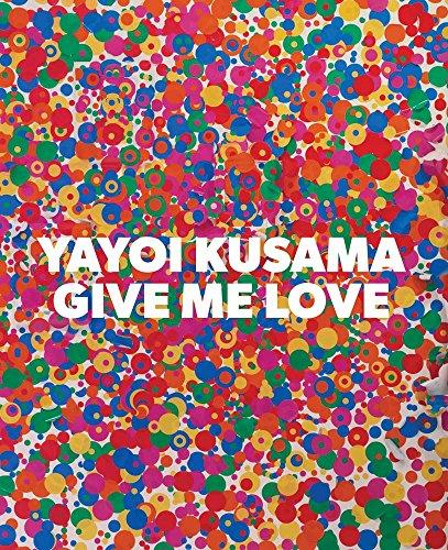 Yayoi Kusama : give me love par Akira Tatehata