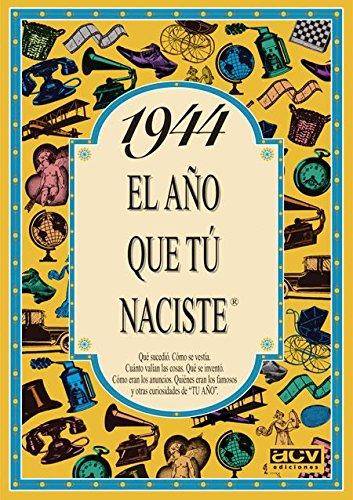1944 EL AÑO QUE TU NACISTE (El año que tú naciste) por Rosa Collado