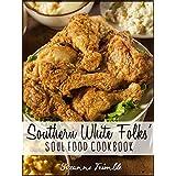 Southern White Folk's Soul Food Cookbook (English Edition)