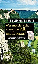 Wer mordet schon zwischen Alb und Donau?: 11 Krimis und 125 Freizeittipps (Kriminelle Freizeitführer im GMEINER-Verlag)
