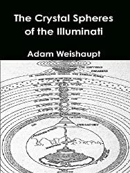 The Crystal Spheres of the Illuminati (The Illuminati Series Book 4)