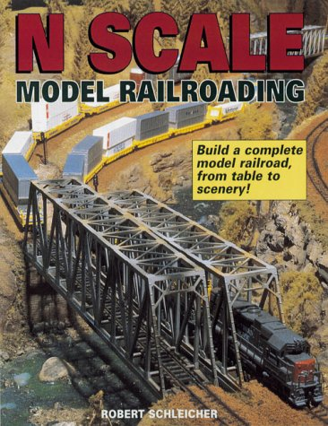 N Scale Model Railroading par  Robert Schleicher