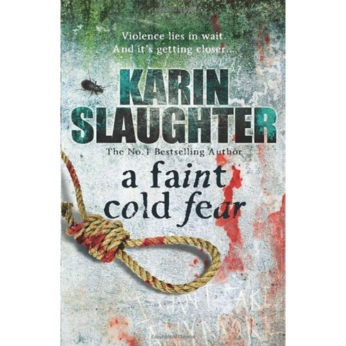 A Faint Cold Fear - Grant County series Book 3 by Karin Slaughter (June 23, 2011) Paperback