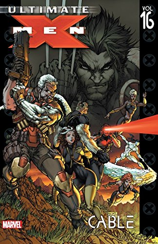 Ultimate X-Men. Vol. 16, Cable