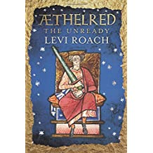 Aethelred: The Unready (English Monarchs)